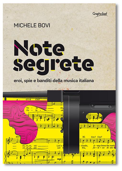 Note segrete. Eroi, spie e banditi della musica italiana